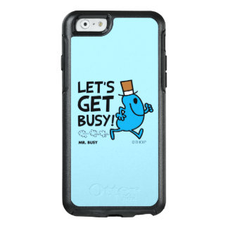 Mr. Busy | Let's Get Busy Black Text OtterBox iPhone 6/6s Case