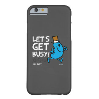 Mr. Busy | Let's Get Busy White Text Barely There iPhone 6 Case