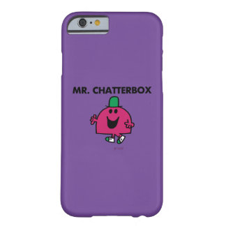 Mr. Chatterbox Waving Hello Barely There iPhone 6 Case