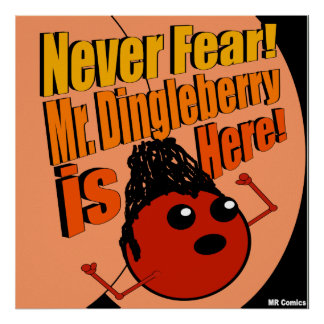 Mr Dingleberry Poster