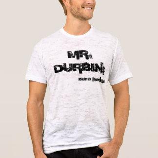 MR. DURBIN: T-Shirt