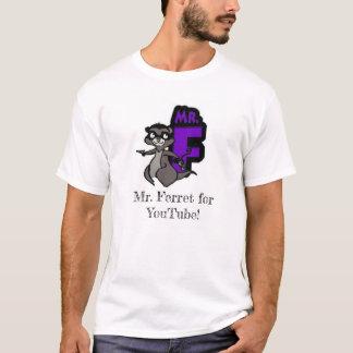 Mr. Ferret for Youtube T-Shirt