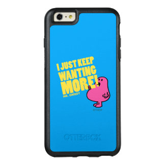 Mr. Greedy Wants More OtterBox iPhone 6/6s Plus Case