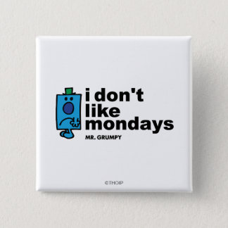 Mr. Grumpy Does Not Like Monday 2 Inch Square Button