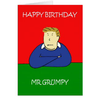 Mr Grumpy Happy Birthday Card