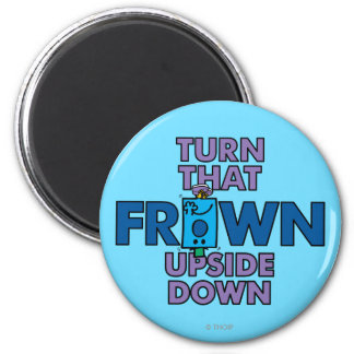 Mr Grumpy | Turn That Frown Upside Down 2 Inch Round Magnet