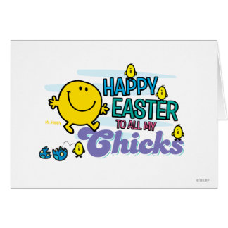 Mr. Happy | Happy Easter To All My Chicks Greeting Card
