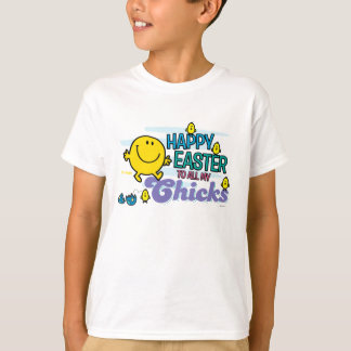 Mr. Happy   Happy Easter To All My Chicks T-Shirt