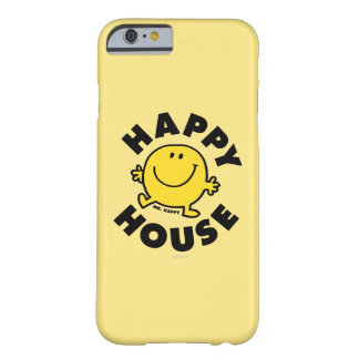 Mr. Happy | Happy House Barely There iPhone 6 Case