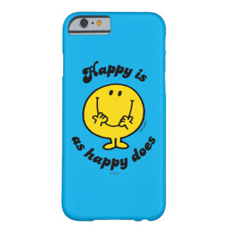 Mr. Happy | Happy Is As Happy Does Barely There iPhone 6 Case