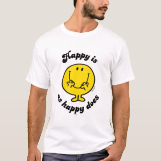 Mr. Happy | Happy Is As Happy Does T-Shirt