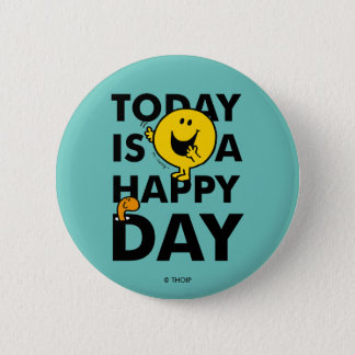 Mr. Happy   Today is a Happy Day 2 Inch Round Button