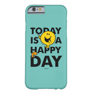 Mr. Happy | Today is a Happy Day Barely There iPhone 6 Case