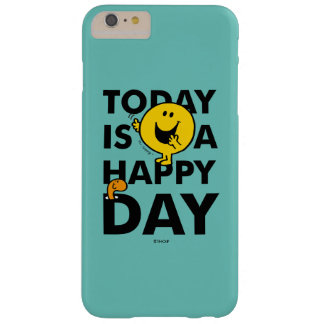 Mr. Happy | Today is a Happy Day Barely There iPhone 6 Plus Case