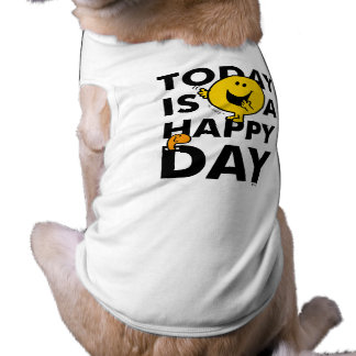 Mr. Happy   Today is a Happy Day Pet Tshirt