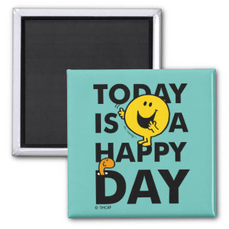 Mr. Happy | Today is a Happy Day Square Magnet