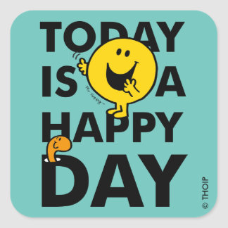 Mr. Happy | Today is a Happy Day Square Sticker