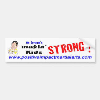 Mr. Jerome's makin' Kids Strong! Bumper Sticker