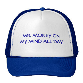 MR. MONEY ON MY MIND ALL DAY TRUCKER HAT