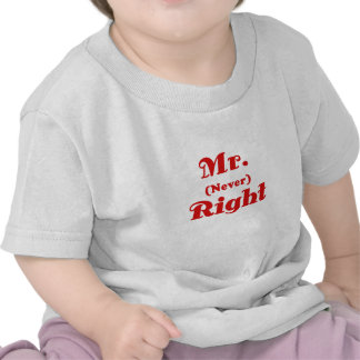 Mr Never Right T-shirt