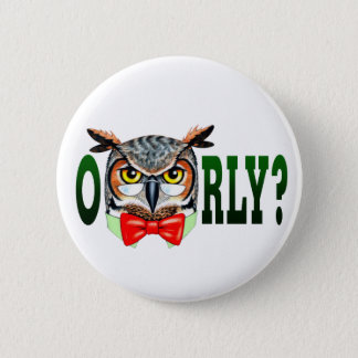 Mr. Owl says O RLY? 2 Inch Round Button