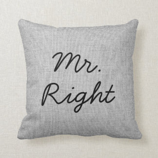 Mr. Right Grey Faux Linen  burlap Wedding Pillow