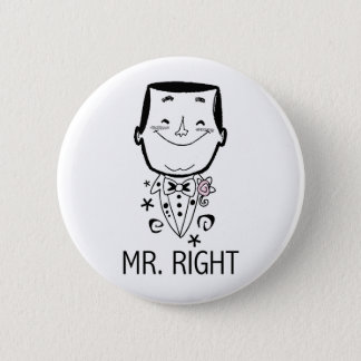 Mr. Right T-shirts and Gifts 2 Inch Round Button