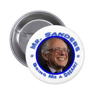 Mr. Sanders - Bring Me a Dream! Pin Button