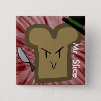 Mr. Slice Button
