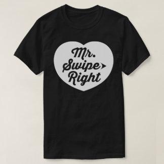 Mr. Swipe Right Mobile Dating App Funny Slogan T-Shirt