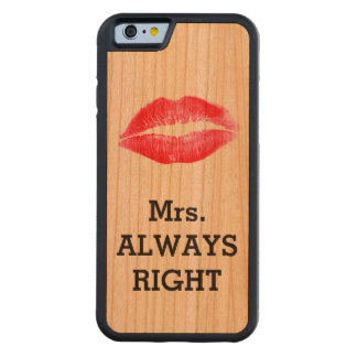 Mrs Always Right Funny Carved Cherry iPhone 6 Bumper Case