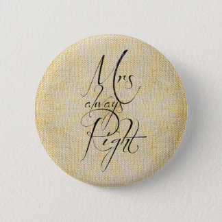 Mrs Always Right linen pattern 2 Inch Round Button