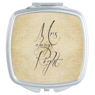 Mrs Always Right linen pattern Mirror For Makeup
