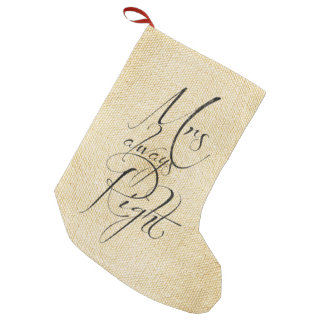 Mrs Always Right linen pattern Small Christmas Stocking