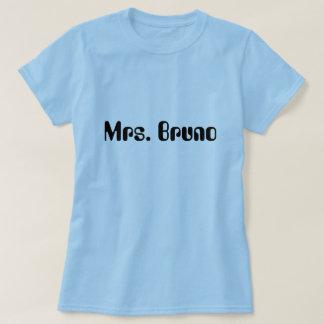 Mrs. Bruno T-Shirt
