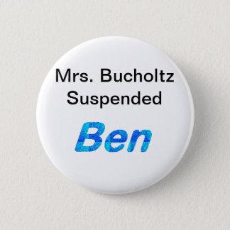 """""""Mrs. Bucholtz Suspended Ben"""" Pin"""