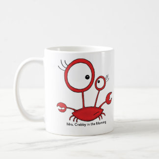 Mrs. Crabby in the Morning Classic White Coffee Mug