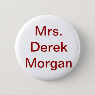 """Mrs Derek Morgan' button"