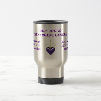 MRS. DIGGS THE SARGENT GENERAL 15 OZ STAINLESS STEEL TRAVEL MUG