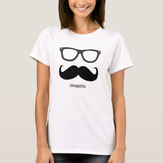 Mrs. incognito - funny mustache and shades T-Shirt