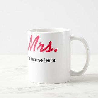 Mrs. Lastname Mug, Customize - Any color/font Coffee Mug