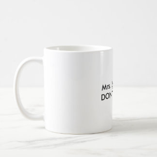 Mrs. Lynch's Tea: Don't Touch Series Coffee Mug
