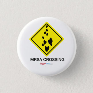 MRSA Crossing Sign 1 Inch Round Button