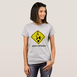 MRSA Crossing Sign T-Shirt