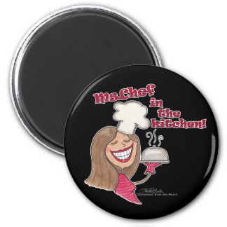 Ms.Chef  in the kitchen Magnets