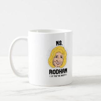 Ms Hillary Rodham if you're nasty -- Presidential  Coffee Mug