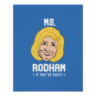 Ms Hillary Rodham if you're nasty -- Presidential  Poster