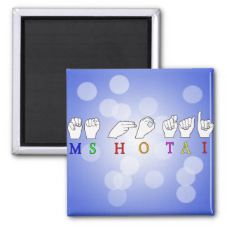MS HO TAI CUSTOM REQUEST FINGERSPELLED NAME MAGNET
