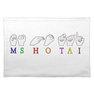 MS HO TAI CUSTOM REQUEST FINGERSPELLED NAME PLACE MATS
