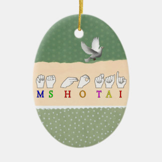 MS HO TAI FINGERSPELLED ASL NAME SIGN CERAMIC OVAL ORNAMENT